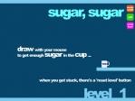 Dibuja sobre la pantalla las estructuras necesarias para llevar el azúcar hasta la taza