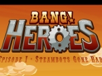 Bang! Heroes Episode 1
