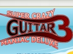 Super Crazy Guitar Maniac 3