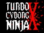 Jugar gratis a Turbo Cyborg Ninja X