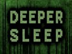 Jugar gratis a Deeper Sleep