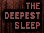 Jugar gratis a The Deepest Sleep